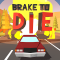 Brake To Die (Unreleased)