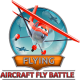 Flying: Aircraft Fly Battle